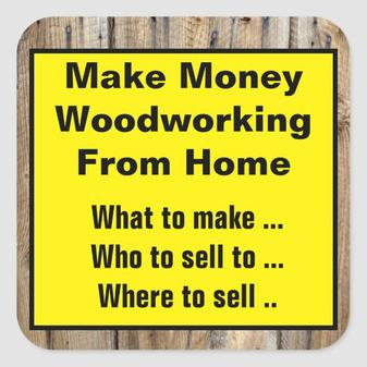 Make money woodworking from home
