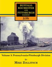 Buffalo Rochester and Pittsburgh Railway in Color Vol. 3