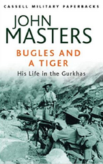 John Masters Bugles and a Tiger - a fantastic Gurkha book