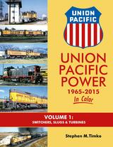 Union Pacific Power 1965-2015 In Color Volume 1: Switchers, Sluds and Turbines