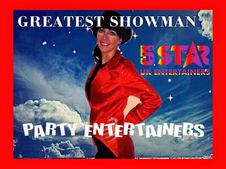 Greatest Showman Party Entertainers - 5 Star UK Entertainers