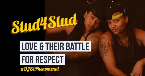 Stud for Stud Lesbian Love and Their Battle for Respect