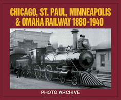 Chicago, St. Paul, Minneapolis & Omaha Railway 1880-1940 Photo Archive