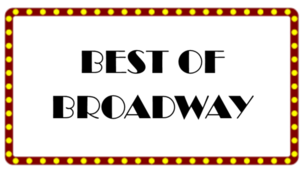 The Theatre Guild of Hampden Presents The Best of Broadway