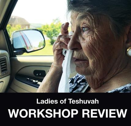 Ladies of Teshuvah Workshop clips and review