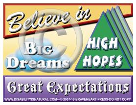 Believe in Big Dreams, High Hopes, Great Expectations