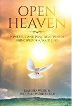 Open Heaven - Powerful and Practical Prayer Principles for Your Life!