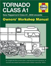Tornado Class A1 Owners' Workshop Manual New Peppercorn Class A1, 2008 Onwards
