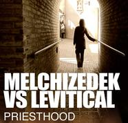 Melchizedek vs Levitical Priesthood