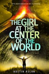 The Girl at the Center of the World Austin Aslan