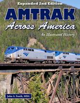 Amtrak Across America Expanded 2nd Edition By John A. Fostik, MBA