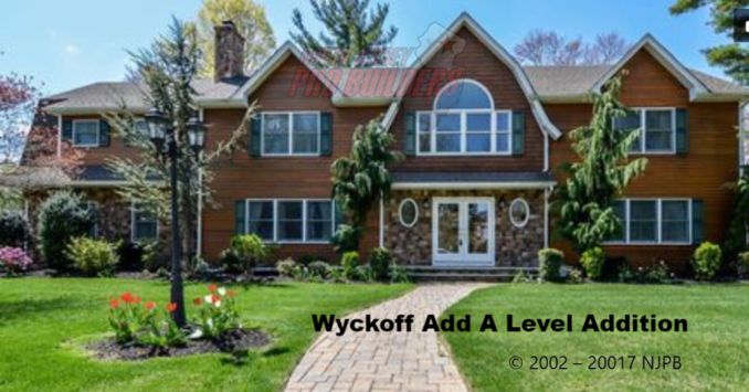 Wyckoff add-a-level, Wyckoff design build, Wyckoff Custom homes