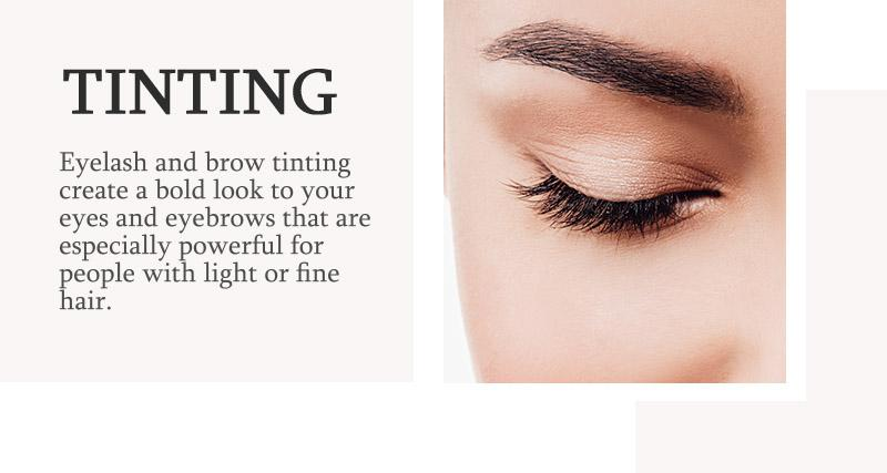 Tinting model. Eyelash and Brow Tinting create a bold look! Find out more below.