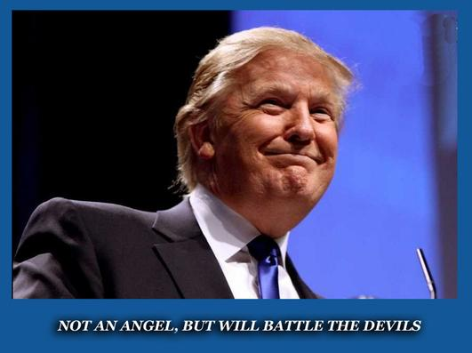 Donald Trump is not an angel. But he is a real man.