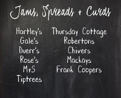 Jams, Spreads and Curds: Hartley's, Gale's, Duerr's, Rose's, Marks and Spencers, Tiptrees, Thursday Cottage, Robertsons, Chivers, Mackays, Frank Coopers