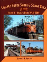 Chicago South Shore & South Bend in Color Vol. 2, Insull's Road: 1948-1969
