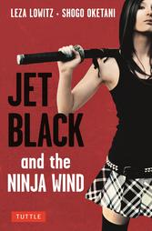 Jet Black and the Ninja Wind Leza Lowitz Shogo Oketani