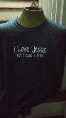 I Love Jesus but I cuss a little T-shirt (add $6 for XXL & XXXL)