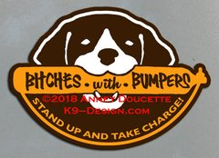 """German Shorthaired Pointer """"Bitches With Bumpers"""" Magnet - Choose Color"""