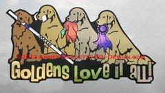 "Golden Retriever 15"" Large Magnet ""GOLDENS LOVE IT ALL"""