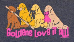 "Golden Retriever ""GOLDENS LOVE IT ALL"" T-Shirts"