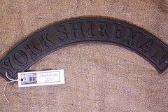 Cast iron yorkshireman sign