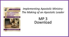 1. MP3 Implimenting Apostolic Ministry: The Making of an Apostolic Leader