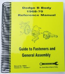 B Body Dodge 1968-70 Reference Manual. Guide to Fasteners and General Assembly (FMDX)