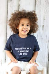 -Children Tee - You have to be odd to be number one - Dr. Seuss