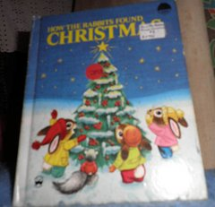 Book - How The Rabbit Found Christmas B4784