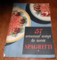 57 Unusual Ways to Serve Spaghetti B4581