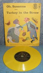 Record 78 RPM - Oh, Susanna and Turkey in The Straw B4968