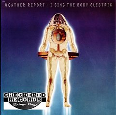 Vintage Weather Report I Sing The Body Electric First Year Pressing 1972 US Columbia PC 31352 Vinyl LP Record Album