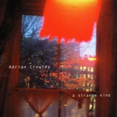 CROWLEY, ADRIAN: A Strange Kind CD