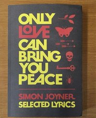 JOYNER, SIMON: Only Love Can Bring You Peace - Selected Lyrics 1990-2014 Book [2nd Edition]