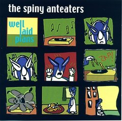 SPINY ANTEATERS: Well Laid Plans CD