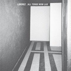 LIBEREZ: All Tense Now Lax LP