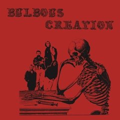 BULBOUS CREATION: You Won't Remember Dying LP