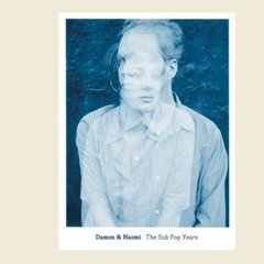 DAMON & NAOMI: The Sub Pop Years CD