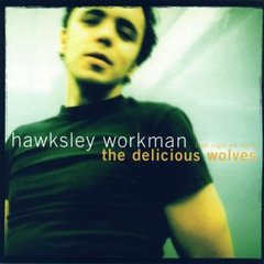 WORKMAN, HAWKSLEY: Delicious Wolves (Last Night We Were) CD