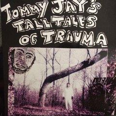 JAY, TOMMY: Tommy Jay's Tall Tales of Trauma 2xLP
