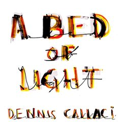 CALLACI, DENNIS: A Bed Of Light CD