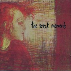 WEAK MOMENTS: s/t CD