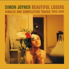 JOYNER, SIMON: Beautiful Losers: Singles & Compilation Tracks 1994-1999 2LP