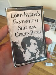 LORD BYRON'S FANTASTICAL SHIT ASS CIRCUS BAND Cassette