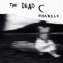 DEAD C: Eusa Kills/Helen Said This 2LP