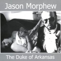 MORPHEW, JASON: The Duke of Arkansas