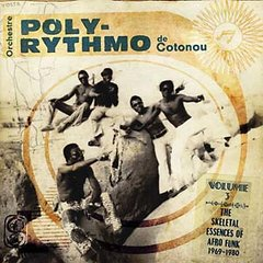 ORCHESTRE POLY-RYTHMO DE COTONOU: Volume Three - The Skeletal Essences Of Afro Funk 1969-1980 (2LP)