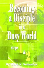 Becoming a Disciple in a Busy World Steps 1 & 2
