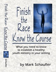 Finish the Race; Know the Course